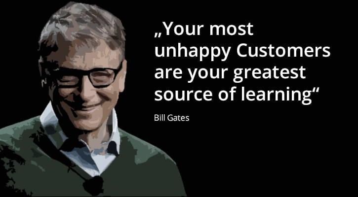 """Bill-Gates """"Your most unhappy Customers are your greatest source of learning"""" - Deine unzufriedensten Kunden sind deine größten Lehrmeister."""