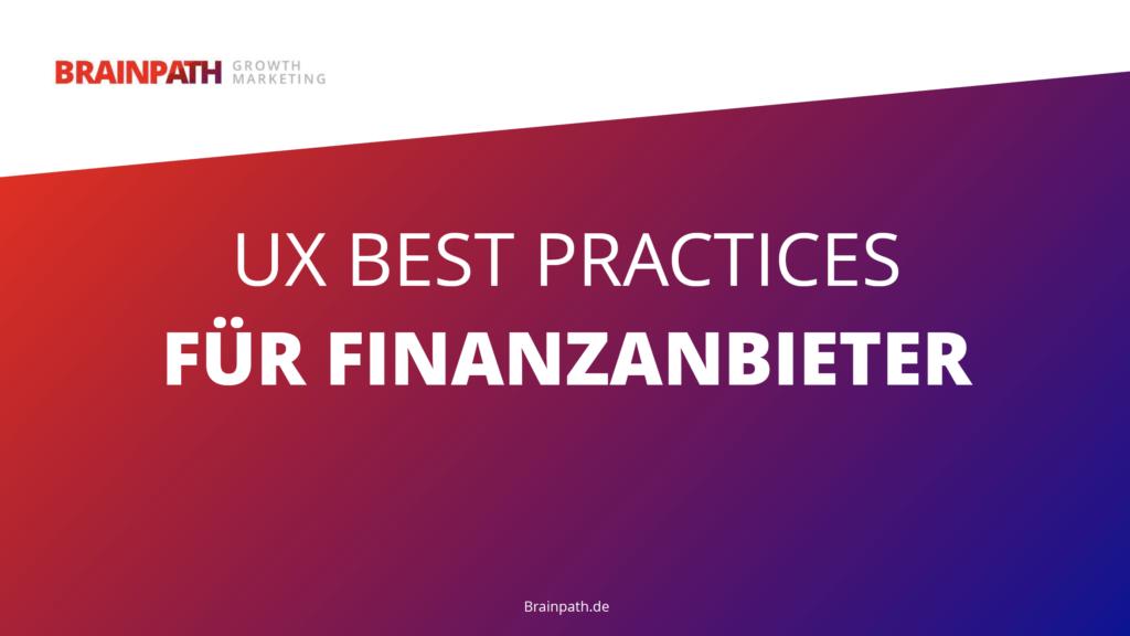 Mobile UX Best Practices für Finanzanbieter - Brainpath - UX für SEO - Leitfaden und Analyse, Best-in-Class